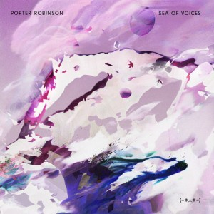 porter-robinson-sea-of-voices