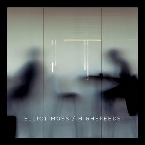 elliot-moss-highspeeds-album