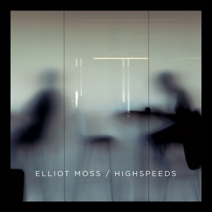 elliot-moss-highspeeds-album