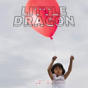 Little-Dragon-Let-Go-608x608
