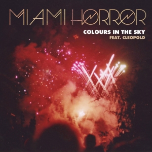 miami-horror-colours-in-the-sky-feat