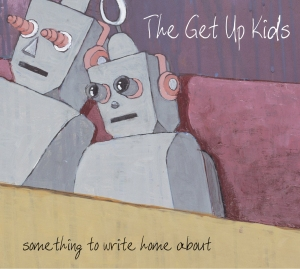 TheGetUpKids-SomethingToWriteHomeAbout_original